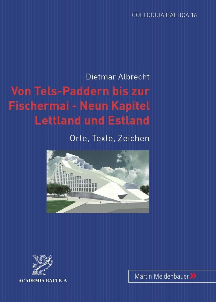 Abbildung von Albrecht   Von Tels-Paddern bis zur Fischermai – Neun Kapitel Lettland und Estland   2008