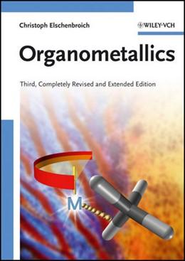 Abbildung von Elschenbroich   Organometallics   3. vollst. überarb. u. erw. Auflage   2003