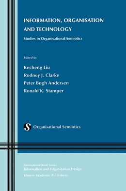 Abbildung von Liu / Clarke / Andersen / Stamper | Information, Organisation and Technology | 2001 | Studies in Organisational Semi... | 1