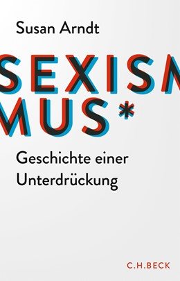 Abbildung von Arndt, Susan | Sexismus | 1. Auflage | 2020 | beck-shop.de