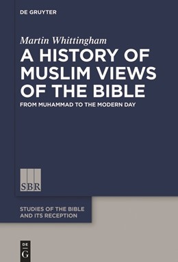 Abbildung von Whittingham   A History of Muslim Views of the Bible   2020   The Bible and Muslim Identity ...
