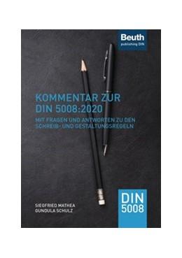 Abbildung von Mathea / Schulz | Kommentar zur DIN 5008:2020 | 2020 | mit den wichtigsten Fragen und...