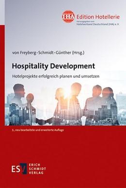 Abbildung von Freyberg / Schmidt / Günther   Hospitality Development   3., neu bearbeitete und erweiterte Auflage   2020   Hotelprojekte erfolgreich plan...