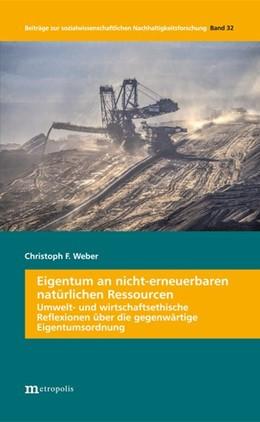 Abbildung von Weber | Eigentum an nicht-erneuerbaren natürlichen Ressourcen | 1. Auflage | 2020 | beck-shop.de