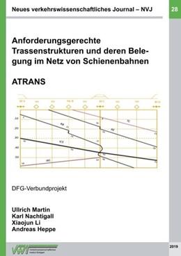Abbildung von Heppe / Martin / Nachtigall | Anforderungsgerechte Trassenstrukturen und deren Belegung im Netz von Schienenbahnen - ATRANS | 2020