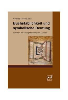 Abbildung von Luserke-Jaqui | Buchstäblichkeit und symbolische Deutung | 1. Auflage | 2020 | beck-shop.de