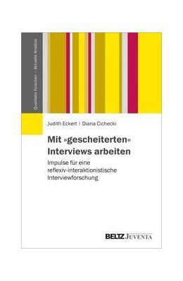 Abbildung von Eckert / Cichecki   Mit »gescheiterten« Interviews arbeiten   1. Auflage   2020   beck-shop.de