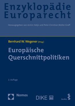 Abbildung von Wegener | Europäische Querschnittpolitiken | 2. Auflage | 2021 | Zugleich Band 8 der Enzyklopäd...