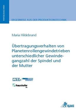 Abbildung von Hildebrand | Übertragungsverhalten von Planetenrollengewindetrieben unterschiedlicher Gewindegangzahl der Spindel und der Mutter | 1. Auflage | 2020 | beck-shop.de