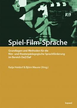 Abbildung von Holdorf / Maurer | Spiel-Film-Sprache | 2. Auflage | 2020 | Grundlagen und Methoden für di...
