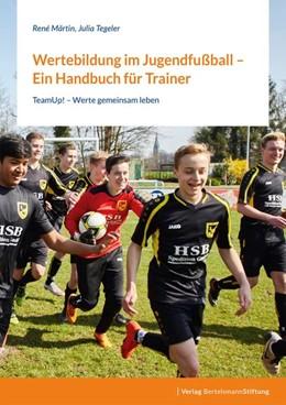 Abbildung von Märtin / Tegeler | Wertebildung im Jugendfußball - Ein Handbuch für Trainer | 1. Auflage | 2020 | beck-shop.de