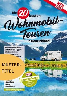 Abbildung von Die 20 besten Wohnmobil-Touren in Deutschland | 1. Auflage | 2020 | beck-shop.de