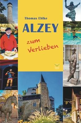Abbildung von Ehlke | Alzey zum Verlieben | 1. Auflage | 2020 | beck-shop.de