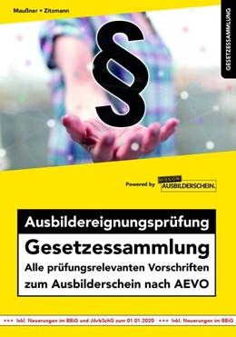 Abbildung von Maußner / Zitzmann | Ausbildereignungsprüfung Gesetzessammlung | 6. Auflage | 2020 | Alle prüfungsrelevanten Vorsch...