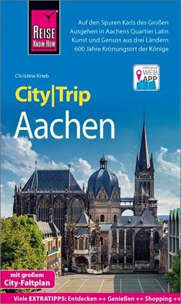 Abbildung von Krieb | Reise Know-How CityTrip Aachen | 4. Auflage | 2020 | beck-shop.de