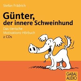 Abbildung von Frädrich | Günter, der innere Schweinehund | 1. Auflage | 2005 | Das tierische Motivations-Hörb...