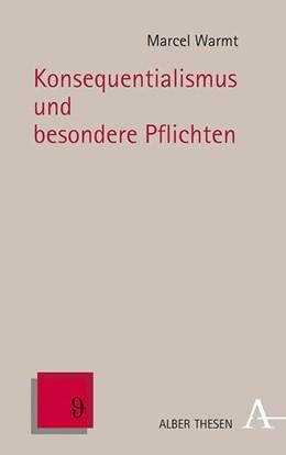 Abbildung von Warmt | Konsequentialismus und besondere Pflichten | 1. Auflage | 2020 | beck-shop.de