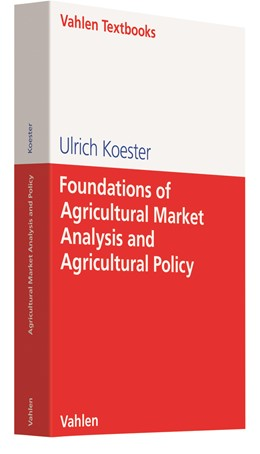 Abbildung von Koester | Foundations of Agricultural Market Analysis and Agricultural Policy | 1. Auflage | 2020 | beck-shop.de