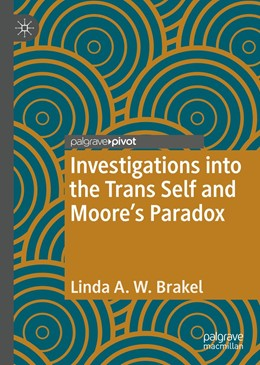 Abbildung von Brakel | Investigations into the Trans Self and Moore's Paradox | 1st ed. 2020 | 2020