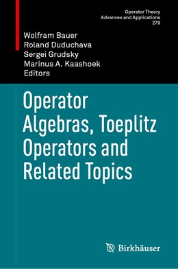 Abbildung von Bauer / Duduchava | Operator Algebras, Toeplitz Operators and Related Topics | 1. Auflage | 2020 | 279 | beck-shop.de
