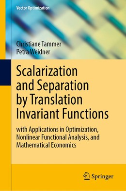 Abbildung von Tammer / Weidner | Scalarization and Separation by Translation Invariant Functions | 1st ed. 2020 | 2020 | with Applications in Optimizat...