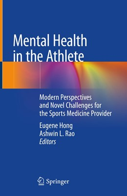 Abbildung von Hong / Rao | Mental Health in the Athlete | 1st ed. 2020 | 2020 | Modern Perspectives and Novel ...