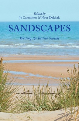 Abbildung von Carruthers / Dakkak   Sandscapes   1st ed. 2020   2020   Writing the British Seaside