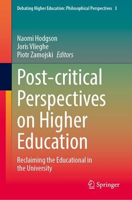 Abbildung von Hodgson / Vlieghe / Zamojski | Post-critical Perspectives on Higher Education | 1st ed. 2020 | 2020 | Reclaiming the Educational in ... | 3