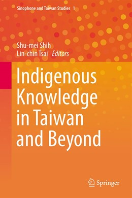 Abbildung von Shih / Tsai | Indigenous Knowledge in Taiwan and Beyond | 1. Auflage | 2021 | 1 | beck-shop.de