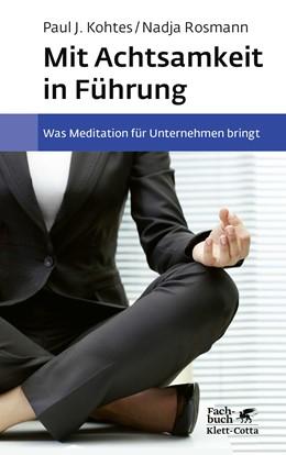 Abbildung von Rosmann / Kohtes | Mit Achtsamkeit in Führung | 2. Auflage | 2020 | beck-shop.de
