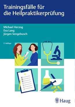 Abbildung von Herzog / Lang | Trainingsfälle für die Heilpraktikerprüfung | 2. Auflage | 2020 | beck-shop.de