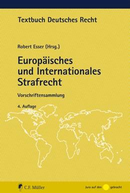 Abbildung von Esser | Europäisches und Internationales Strafrecht | 4., neu bearbeitete und erweiterte Auflage 2020 | 2020 | Vorschriftensammlung