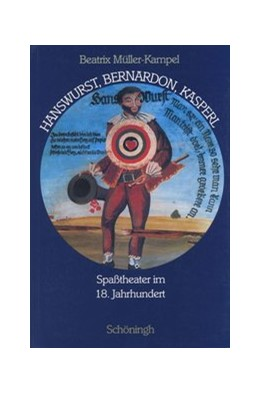 Abbildung von Müller-Kampel   Hanswurst, Bernardon, Kasperl   2003   Spaßtheater im 18. Jahrhundert