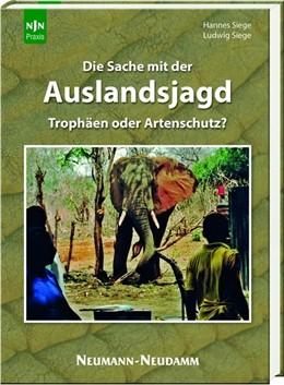 Abbildung von Siege | Die Sache mit der Auslandsjagd | 1. Auflage | 2020 | beck-shop.de