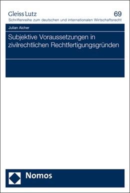 Abbildung von Aicher | Subjektive Voraussetzungen in zivilrechtlichen Rechtfertigungsgründen | 2020 | 69