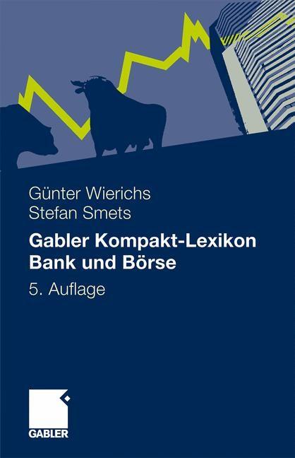 Abbildung von Wierichs / Smets | Gabler Kompakt-Lexikon Bank und Börse | 5., aktualisierte Auflage | 2010