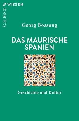 Abbildung von Bossong, Georg | Das Maurische Spanien | 4. Auflage | 2020 | 2395 | beck-shop.de