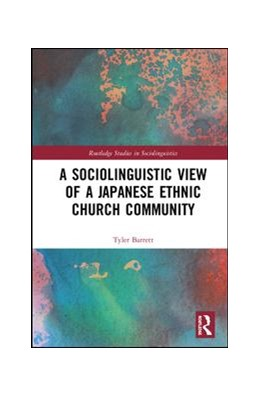 Abbildung von Barrett | A Sociolinguistic View of A Japanese Ethnic Church Community | 1. Auflage | 2020 | beck-shop.de