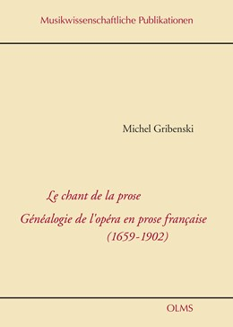 Abbildung von Gribenski | Le chant de la prose. Généalogie de l'opéra en prose francaise (1659-1902) | 2020 | 2020 | 48