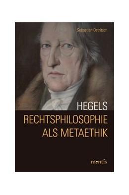 Abbildung von Ostritsch | Hegels Rechtsphilosophie als Metaethik | 1. Auflage | 2014 | beck-shop.de