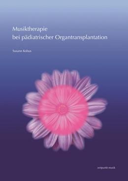 Abbildung von Kobus   Musiktherapie bei pädiatrischer Organtransplantation   2020   Ein Einblick in die musikthera...