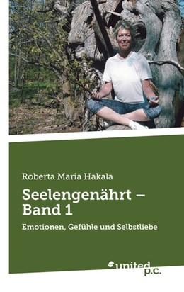 Abbildung von Hakala | Seelengenährt - Band 1 | 2020 | Emotionen, Gefühle und Selbstl...