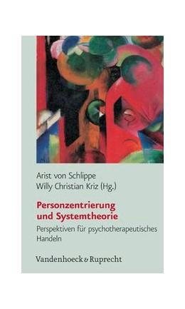 Abbildung von Kriz / Schlippe | Personzentrierung und Systemtheorie | 2004 | Perspektiven für psychotherape...