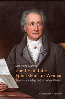 Abbildung von Martini | Goethe und die Egloffsteins in Weimar | 2020 | Fränkische Adelige im klassisc...