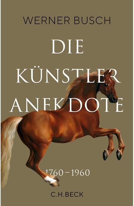 Cover: Werner Busch, Die Künstleranekdote 1760?1960