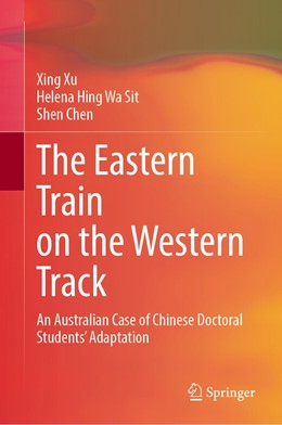 Abbildung von Xu / Sit / Chen | The Eastern Train on the Western Track: An Australian Case of Chinese Doctoral Students' Adaptation | 2020 | 2020