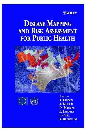 Abbildung von Lawson / Biggeri / Böhning / Lesaffre / Viel / Bertollini | Disease Mapping and Risk Assessment for Public Health | 1999