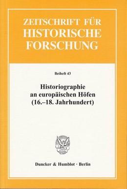Abbildung von Völkel / Strohmeyer | Historiographie an europäischen Höfen (16.-18. Jahrhundert). | 2009 | Studien zum Hof als Produktion... | 43