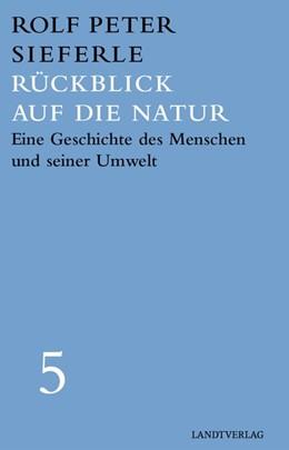Abbildung von Sieferle | Rückblick auf die Natur | 1. Auflage | 2020 | beck-shop.de