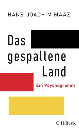 Abbildung von Maaz   Das gespaltene Land   1. Auflage   2020   6380   beck-shop.de